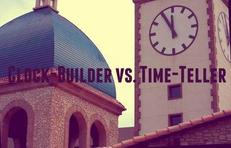 Clock-Building Vs. Time-Telling
